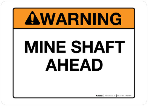 Warning - Mine Shaft Ahead - Wall Sign
