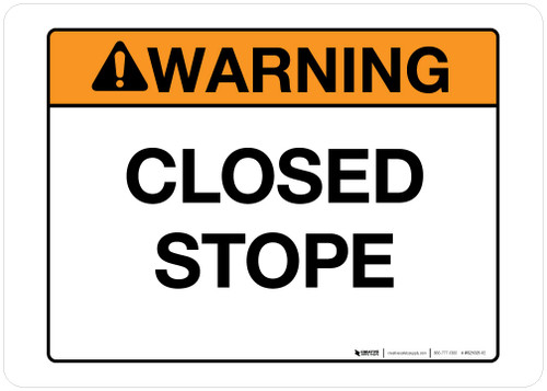 Warning - Closed Stope - Wall Sign