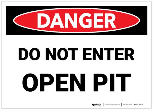Danger: Do Not Enter Open Pit - Label