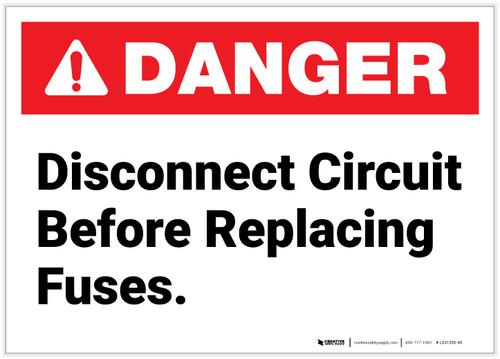 Danger: Disconnect Circuit Before Replacing Fuses - Label