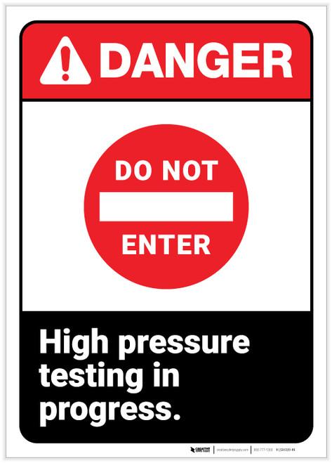Danger: Do Not Enter - High Pressure Testing in Progress ANSI - Label
