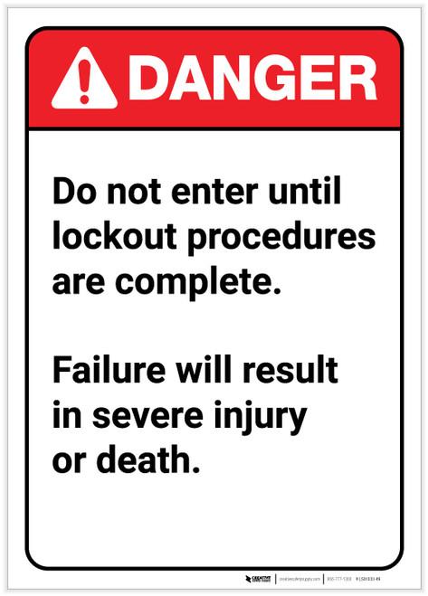 Danger: Do Not Enter Until Lockout Complete - Label