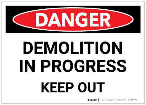 Danger: Demolition In Progress - Keep Out - Label