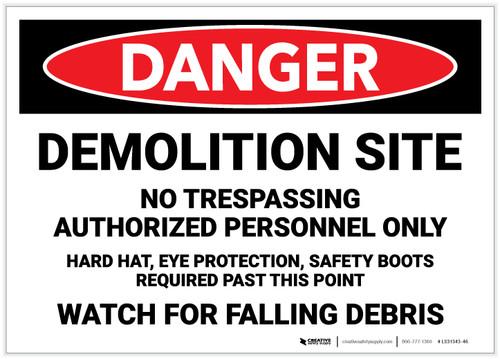 Danger: Demolition Site/No Trespassing - Authorized Personnel Only - Label