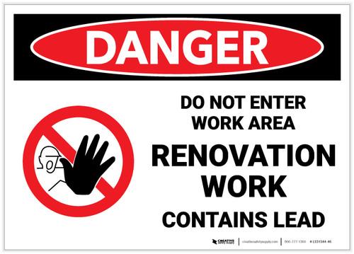 Danger: Do Not Enter Renovation Work Area Contains Lead - Label