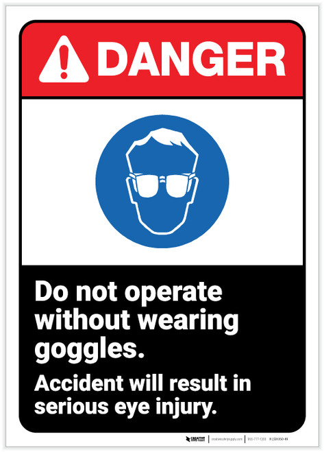 Danger: Do Not Operate Without Goggles ANSI - Label