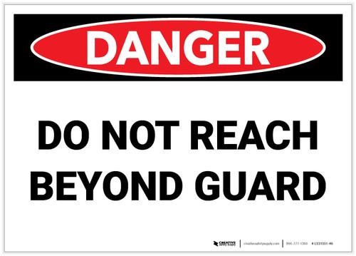 Danger: Do Not Reach Beyond Guard - Label