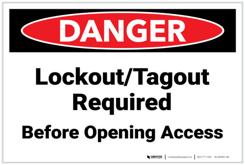 Danger: Lockout Tagout Required Before Opening - Label