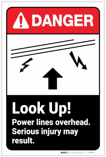 Danger: Look Up Power Lines Overhead ANSI - Label