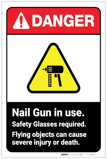 Danger: Nail Gun in Use Safety Glasses Required - Label
