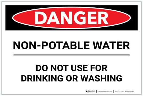 Danger: Non-Potable Water/Do Not Use for Drinking or Washing - Label