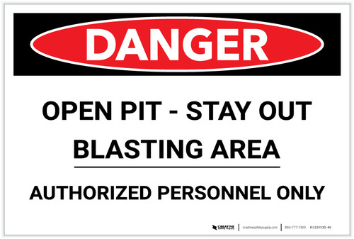 Danger: Open Pit - Stay Out/Blasting Area - Label