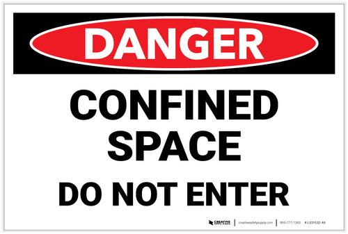 Danger: Confined Space/Do Not Enter - Label