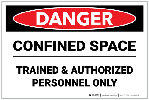 Danger: Confined Space/Trained & Authorized Personnel Only - Label
