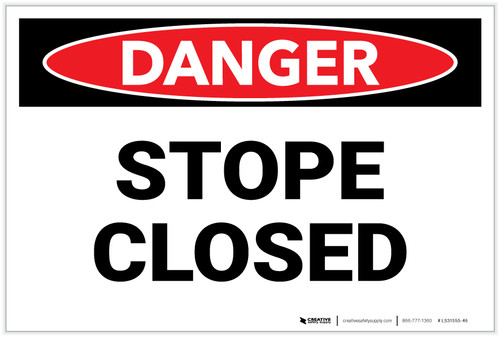 Danger: Stope Closed - Label