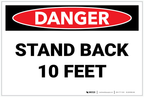 Danger: Stand Back 10 Feet - Label