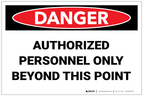 Danger: Authorized Personnel Only Beyond This Point - Label