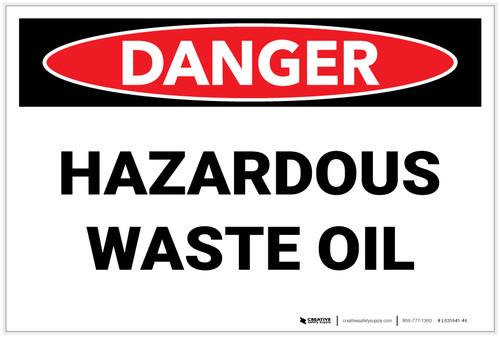Danger: Hazardous Waste Oil - Label
