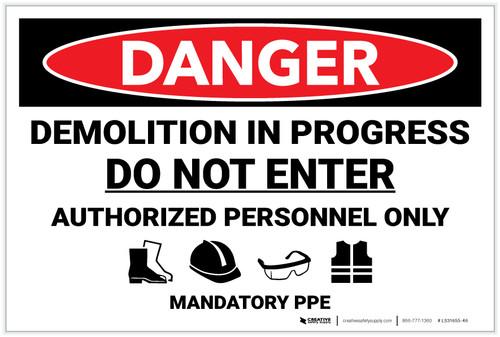 Danger: Demolition In Progress Do Not Enter Mandatory PPE - Label