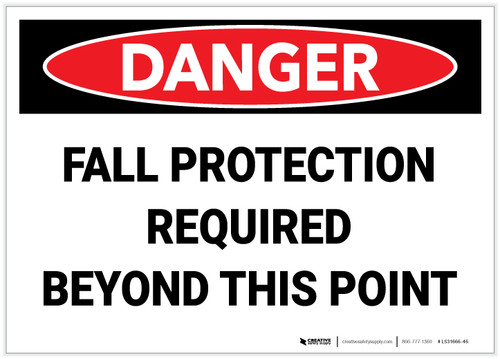 Danger: Fall Protection Required Beyond This Point - Label
