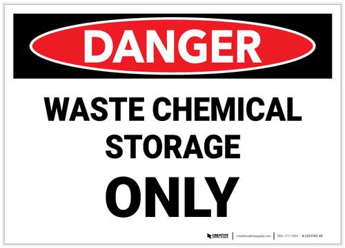 Danger: Waste Chemical Storage Only - Label