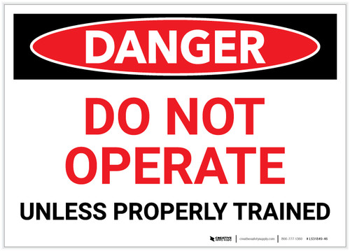 Danger: Do Not Operate Unless Properly Trained - Label