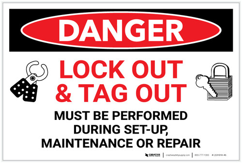 Danger: Lock Out Tag Out Must Be Preformed - Label