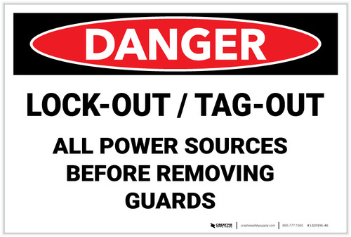 Danger: Lockout Tagout Power Before Removing Guards - Label