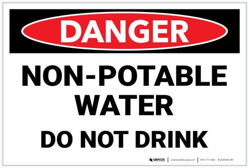 Danger: Non Potable Water Do Not Drink - Label