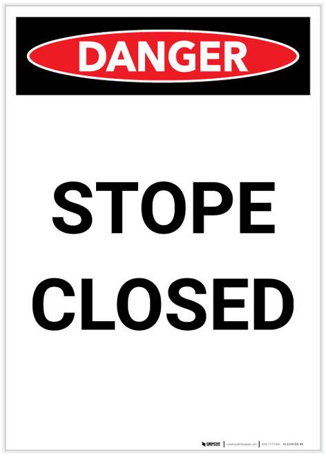 Danger: Stope Closed Portrait - Label