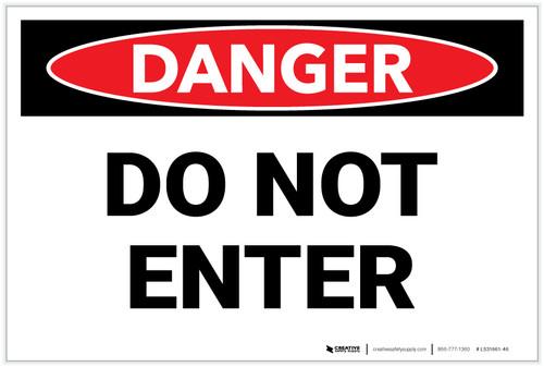 Danger: Do Not Enter - Label