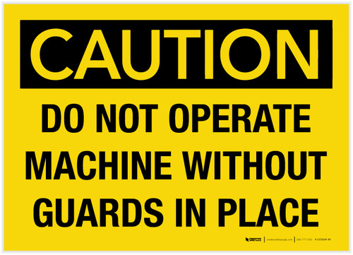 Caution: Do Not Operate Machine Without Guards in Place - Label