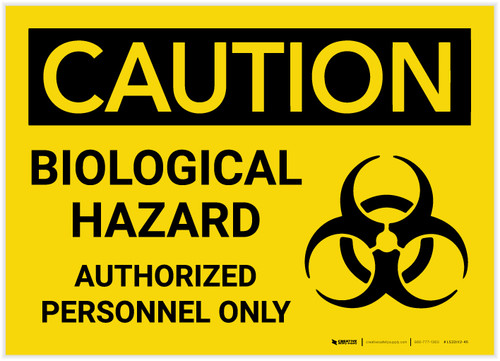Caution: Biological Hazard Authorized Personnel Only with Graphic - Label