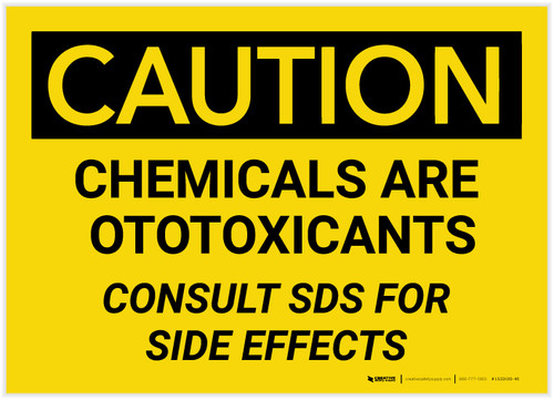 Caution: Chemicals are Ototoxicants/Consult SDS For Side Effects - Label