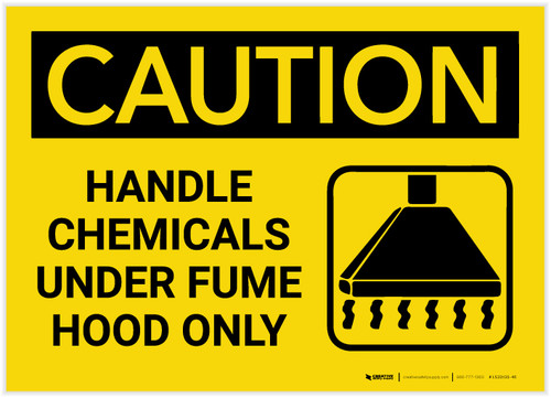 Caution: Handle Chemicals Under Fume Hood Only with Graphic - Label