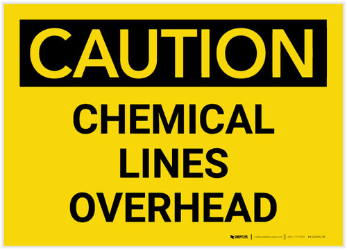 Caution: Chemical Lines Overhead - Label