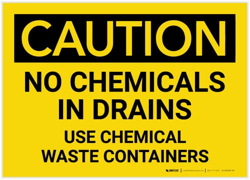 Caution: No Chemicals in Drains/Use Chemical Waste Containers - Label