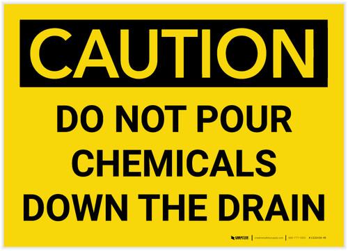 Caution: Do Not Pour Chemicals Down the Drain - Label