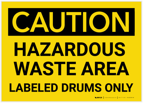 Caution: Hazardous Waste Area Labeled Drums Only - Label