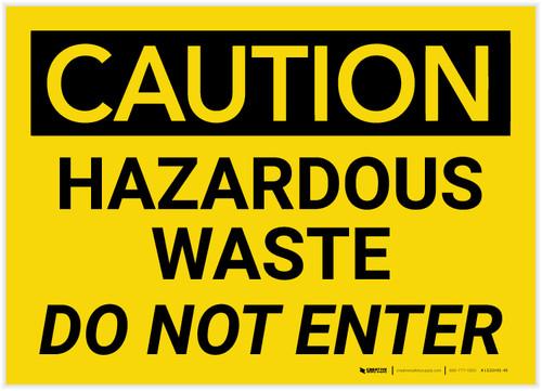 Caution: Hazardous Waste Do Not Enter - Label