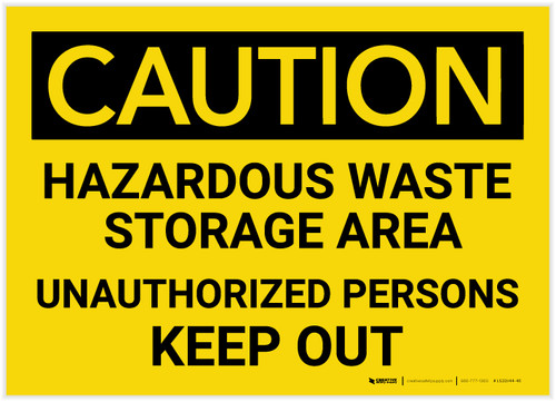 Caution: Hazardous Waste Storage Area Keep Out - Label