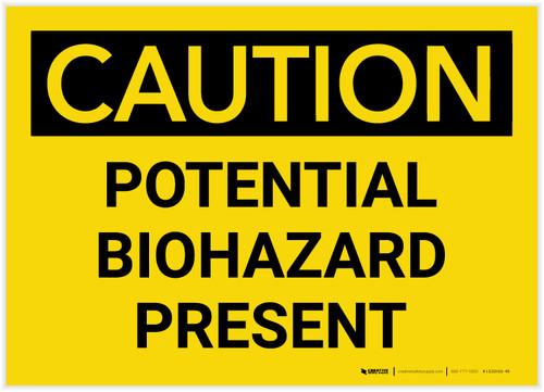 Caution: Potential Biohazard Presenet - Label
