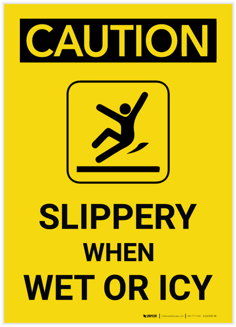 Caution: Slippery When Wet or Icy Vertical - Label
