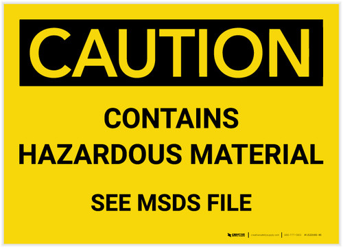 Caution: Contains Hazardous Material See MSDS - Label