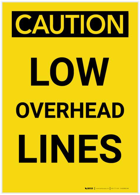 Caution: Low Overhead Lines Portrait - Label