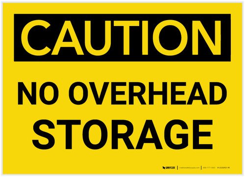 Caution: No Overhead Storage - Label