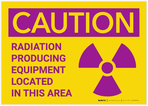 Caution: Radiation Producing Equipment - Label