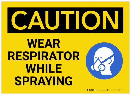 Caution: Wear Respirator While Spraying - Label