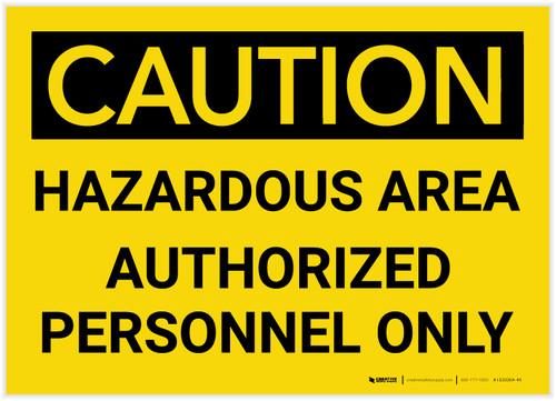 Caution: Hazardous Area/Authorized Personnel Only - Label