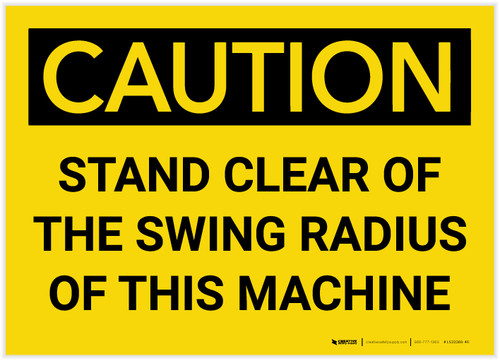 Caution: Stand Clear of the Swing Radius of Machine - Label